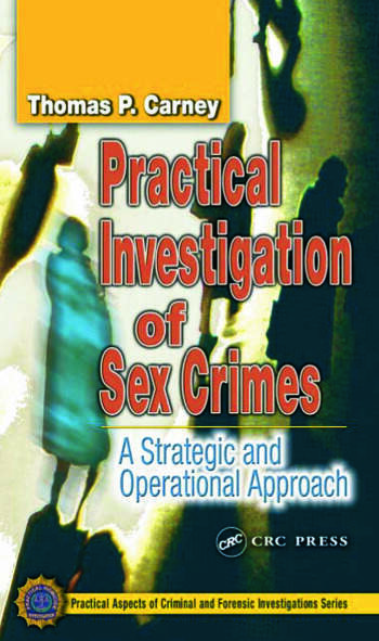 Practical Investigation of Sex Crimes A Strategic and Operational Approach book cover