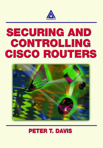 Securing and Controlling Cisco Routers book cover