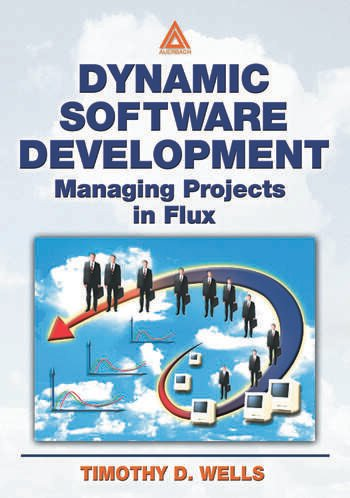 Dynamic Software Development Managing Projects in Flux book cover