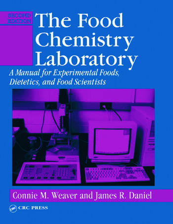 The Food Chemistry Laboratory A Manual for Experimental Foods, Dietetics, and Food Scientists, Second Edition book cover