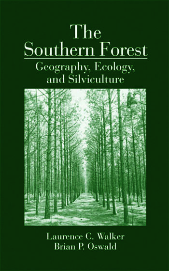 The Southern Forest Geography, Ecology, and Silviculture book cover