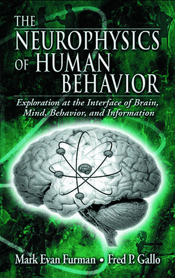 The Neurophysics of Human Behavior Explorations at the Interface of Brain, Mind, Behavior, and Information book cover