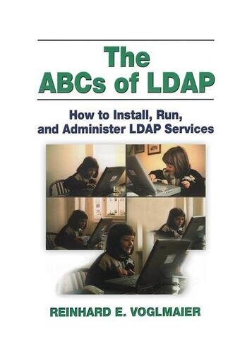 The ABCs of LDAP How to Install, Run, and Administer LDAP Services book cover