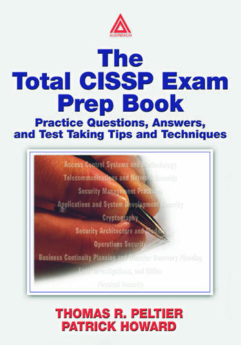 The Total CISSP Exam Prep Book Practice Questions, Answers, and Test Taking Tips and Techniques book cover