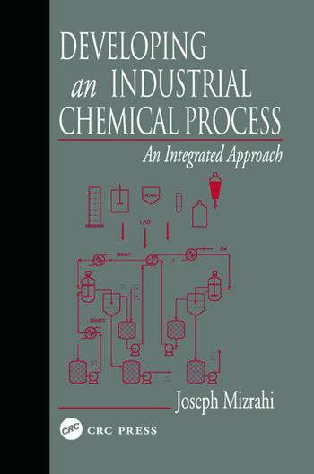 Developing An Industrial Chemical Process An Integrated Approach book cover
