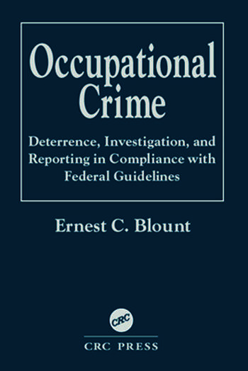 Occupational Crime Deterrence, Investigation, and Reporting in Compliance with Federal Guidelines book cover