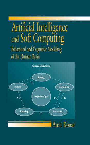 Artificial Intelligence and Soft Computing Behavioral and Cognitive Modeling of the Human Brain book cover