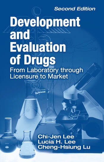 Development and Evaluation of Drugs From Laboratory through Licensure to Market book cover