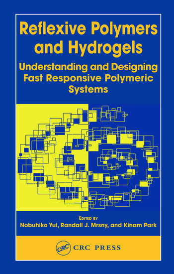 Reflexive Polymers and Hydrogels Understanding and Designing Fast Responsive Polymeric Systems book cover