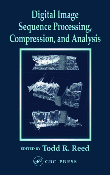 Digital Image Sequence Processing, Compression, and Analysis book cover