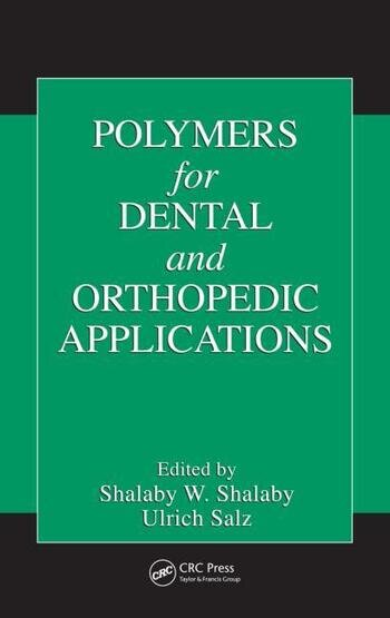 Polymers for Dental and Orthopedic Applications book cover