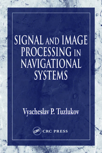 Signal and Image Processing in Navigational Systems book cover