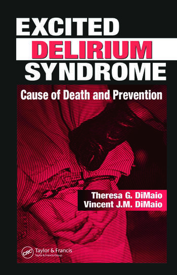 Excited Delirium Syndrome Cause of Death and Prevention book cover