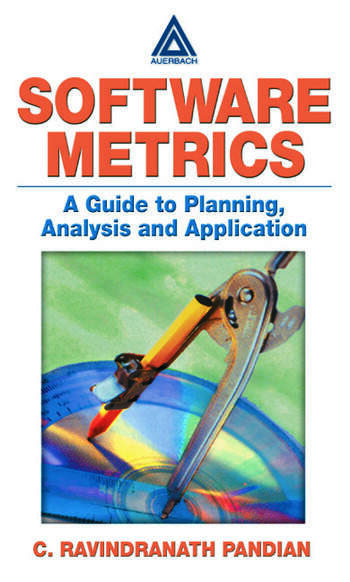 Software Metrics A Guide to Planning, Analysis, and Application book cover