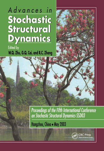 Advances in Stochastic Structural Dynamics Proceedings of the 5th International Conference on Stochastic Structural Dynamics-SSD '03, Hangzhou, China, May 26-28, 2003 book cover