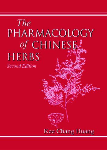 The Pharmacology of Chinese Herbs, Second Edition book cover