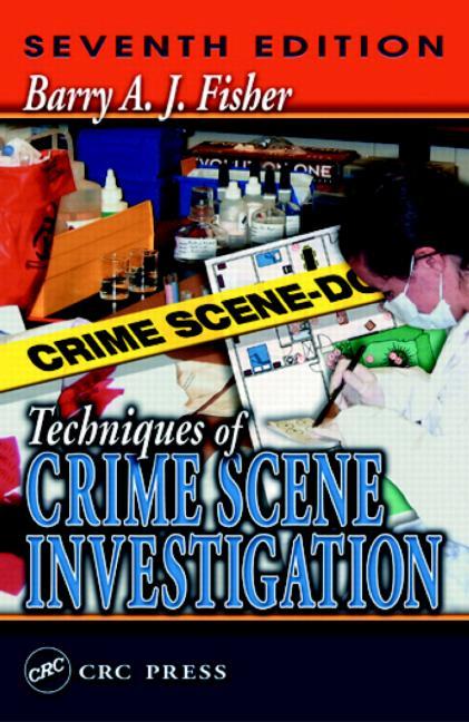 Techniques of Crime Scene Investigation, Seventh Edition book cover