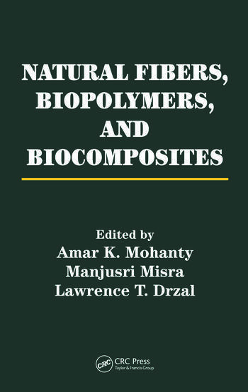 Natural Fibers, Biopolymers, and Biocomposites book cover