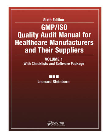 GMP/ISO Quality Audit Manual for Healthcare Manufacturers and Their Suppliers, (Volume 1 - With Checklists and Software Package) book cover