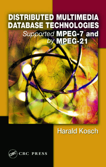 Distributed Multimedia Database Technologies Supported by MPEG-7 and MPEG-21 book cover