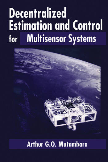 Decentralized Estimation and Control for Multisensor Systems book cover