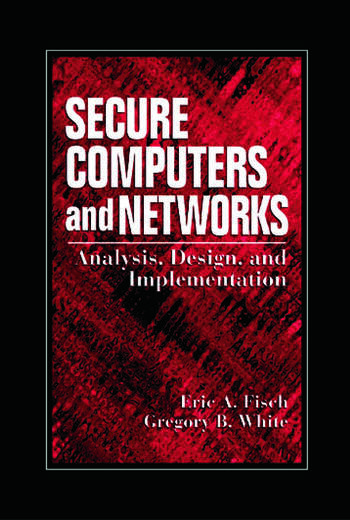 Secure Computers and Networks Analysis, Design, and Implementation book cover