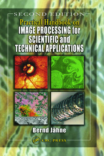 Practical Handbook on Image Processing for Scientific and Technical Applications book cover
