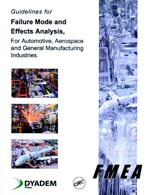 Guidelines for Failure Mode and Effects Analysis (FMEA), for Automotive, Aerospace, and General Manufacturing Industries book cover