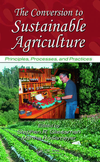 The Conversion to Sustainable Agriculture Principles, Processes, and Practices book cover