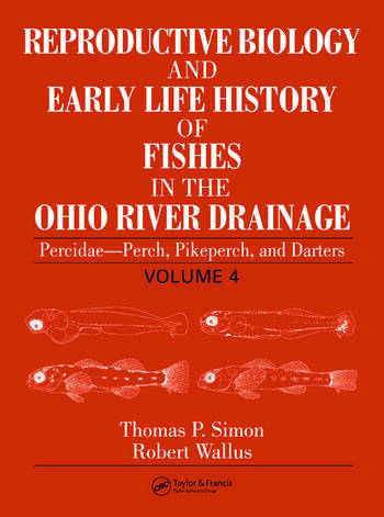 Reproductive Biology and Early Life History of Fishes in the Ohio River Drainage Percidae - Perch, Pikeperch, and Darters, Volume 4 book cover