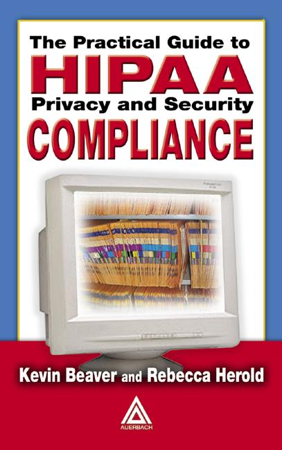 The Practical Guide to HIPAA Privacy and Security Compliance book cover