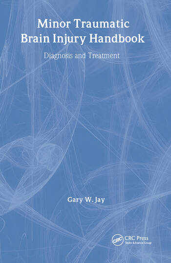 Minor Traumatic Brain Injury Handbook Diagnosis and Treatment book cover