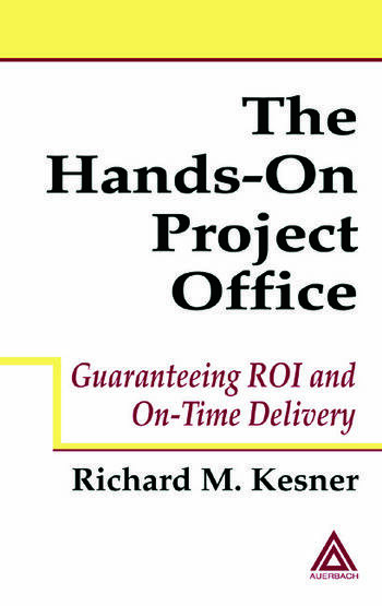 The Hands-On Project Office Guaranteeing ROI and On-Time Delivery book cover