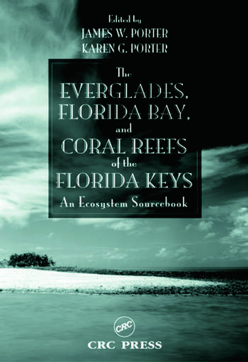 The Everglades, Florida Bay, and Coral Reefs of the Florida Keys An Ecosystem Sourcebook book cover
