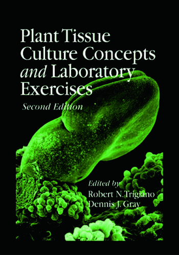 Plant Tissue Culture Concepts And Laboratory Exercises