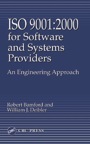 Iso 9001 2000 for Software and Systems Providers: An Engineering Approach book cover