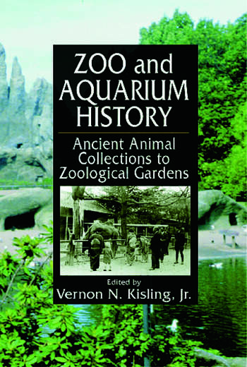 Zoo and Aquarium History Ancient Animal Collections To Zoological Gardens book cover
