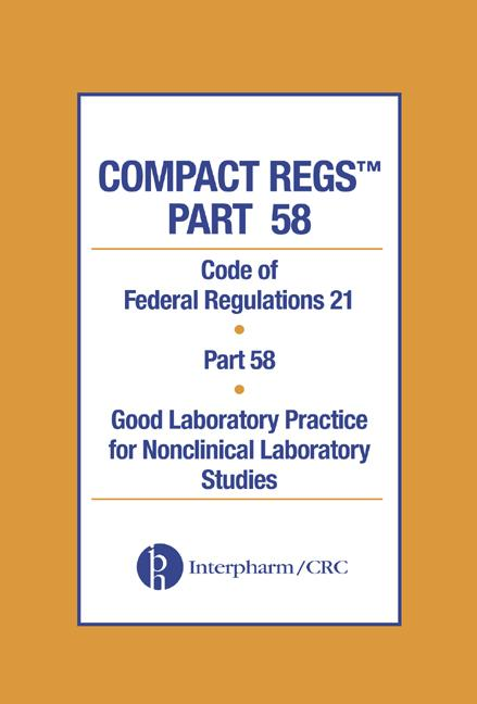 Compact Regs Part 58 CFR 21 Part 58 Good Laboratory Practice for Non-clinical Laboratory Studies 10 Pack, Second Edition book cover