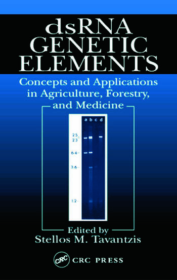 dsRNA Genetic Elements Concepts and Applications in Agriculture, Forestry, and Medicine book cover