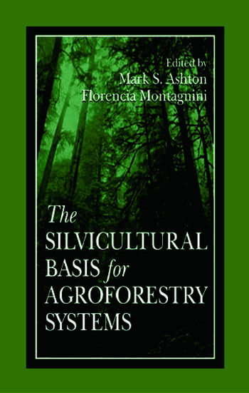 The Silvicultural Basis For Agroforestry Systems book cover
