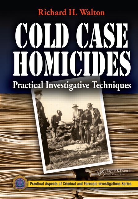 Cold Case Homicides Practical Investigative Techniques book cover