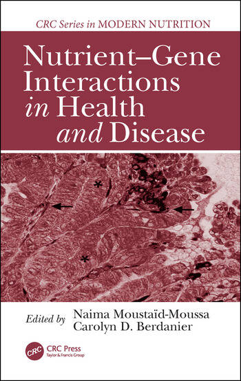 Nutrient-Gene Interactions in Health and Disease book cover