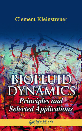 Biofluid Dynamics Principles and Selected Applications book cover