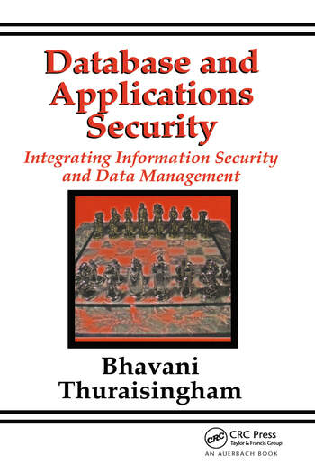 Database and Applications Security Integrating Information Security and Data Management book cover