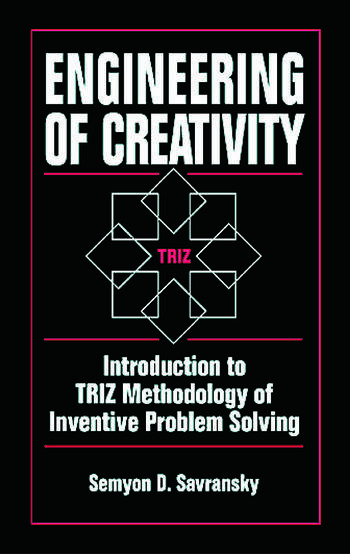 Engineering of Creativity Introduction to TRIZ Methodology of Inventive Problem Solving book cover