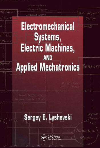 Electromechanical Systems, Electric Machines, and Applied Mechatronics book cover