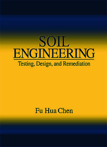Soil Engineering Testing, Design, and Remediation book cover