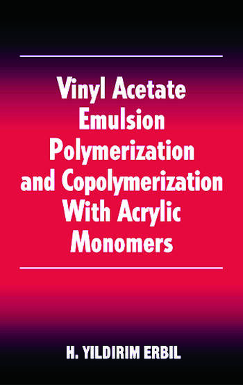 Vinyl Acetate Emulsion Polymerization and Copolymerization with Acrylic Monomers book cover