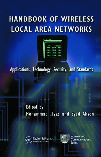 Handbook of Wireless Local Area Networks Applications, Technology, Security, and Standards book cover