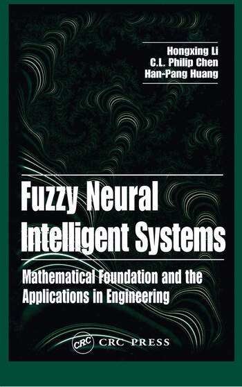 Fuzzy Neural Intelligent Systems Mathematical Foundation and the Applications in Engineering book cover